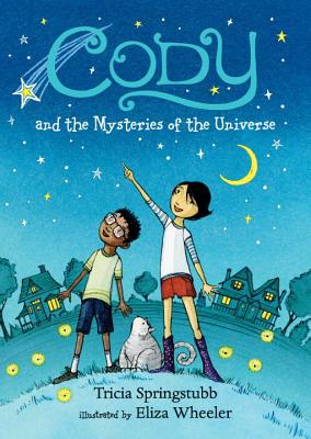 Cody and the Mysteries of the Universe - Springstubb, Tricia