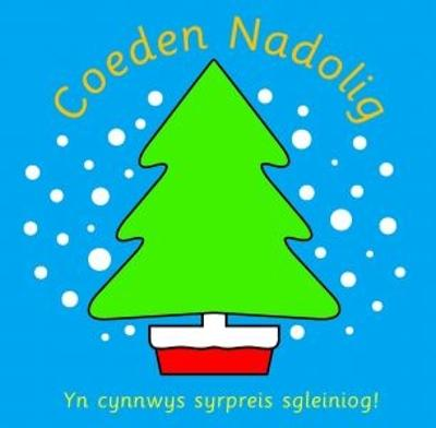 Coeden Nadolig - Sirett, Dawn, and Lleinau, Sioned (Translated by), and Peterson, Ingela (Illustrator)