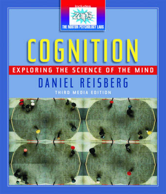 Cognition: Exploring the Science of the Mind, Third Media Edition - Reisberg, Daniel