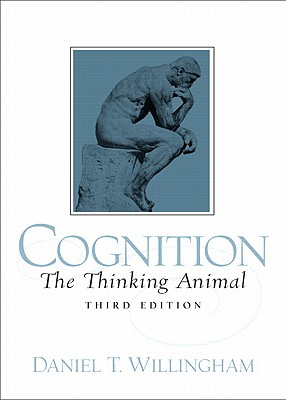 Cognition: The Thinking Animal - Willingham, Daniel T