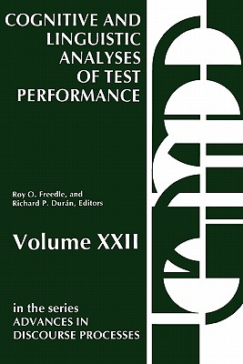 Cognitive and Linguistic: Analyses of Test Performance - Freedle, Roy, and Duran, Richard P, and Unknown