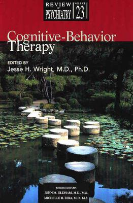 Cognitive-Behavior Therapy - Wright, Jesse H, Dr., MD, PhD (Editor)