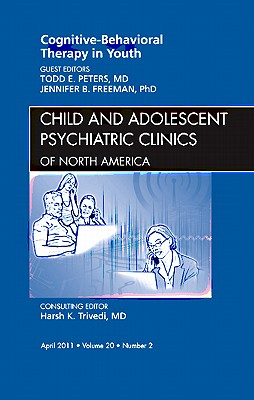Cognitive Behavioral Therapy in Youth - Peters, Todd, and Freeman, Jennifer