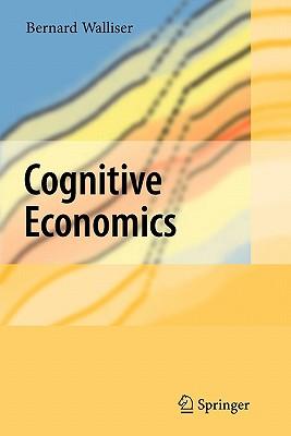 Cognitive Economics - Walliser, Bernard