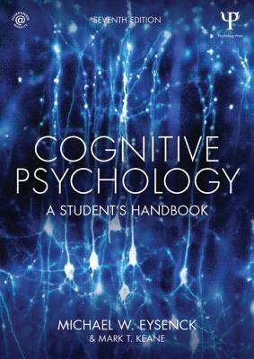 Cognitive Psychology: A Student's Handbook - Eysenck, Michael W., and Keane, Mark T.