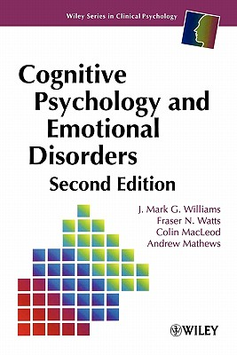 Cognitive Psychology and Emotional Disorders - Williams, J Mark G, and Watts, Fraser N, and MacLeod, Colin M