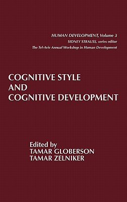 Cognitive Style and Cognitive Development - Globerson, Tamar, and Zelniker, Tamar