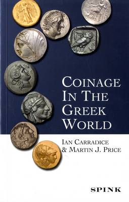 Coinage in the Greek World - Carradice, Ian, and Price, Martin J.