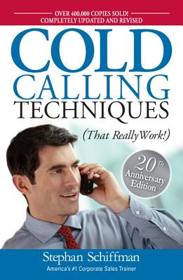 Cold Calling Techniques: That Really Work! - Schiffman, Stephan