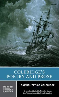 Coleridge's Poetry and Prose: Authoritative Texts Criticism - Halmi, Nicholas (Editor), and Magnuson, Paul (Editor), and Modiano, Raimonda (Editor)
