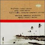 Colin McPhee: Tabuh-Tabuhan; Chinary Ung: Inner Voices; LouHarrison: Suite for Symphonic Strings
