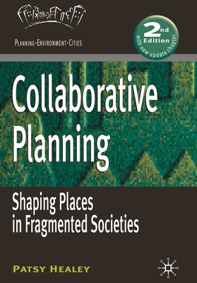 Collaborative Planning: Shaping Places in Fragmented Societies - Healey, Patsy
