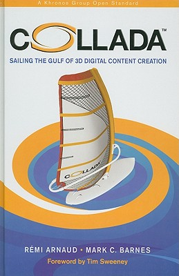 COLLADA: Sailing the Gulf of 3D Digital Content Creation - Arnaud, Remi