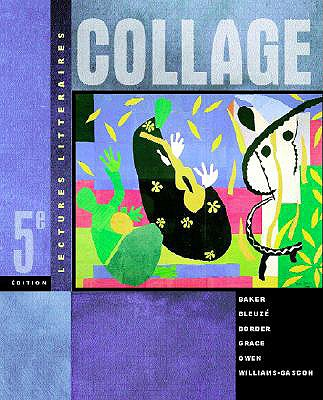 Collage: Lectures Litteraires - Baker, Lucia F, and Bleuze, Ruth Allen, and Border, Laura L B, Dr.