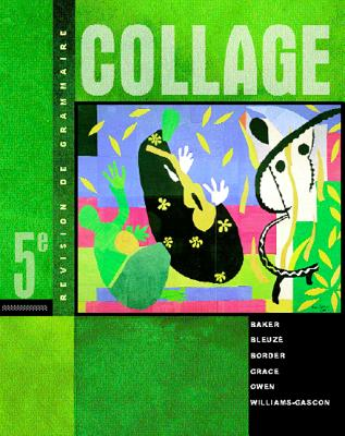 Collage: Revision de Grammaire - Baker, Lucia F, and Bleuze, Ruth Allen, and Border, Laura L B