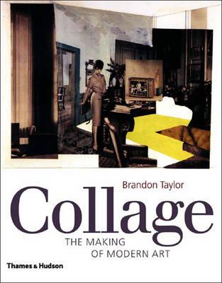 Collage: The Making of Modern Art - Taylor, Brandon