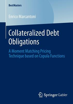 Collateralized Debt Obligations: A Moment Matching Pricing Technique Based on Copula Functions - Marcantoni, Enrico