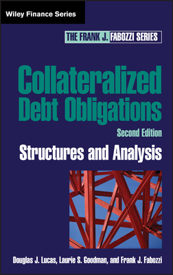 Collateralized Debt Obligations: Structures and Analysis - Lucas, Douglas J, and Goodman, Laurie S, and Fabozzi, Frank J