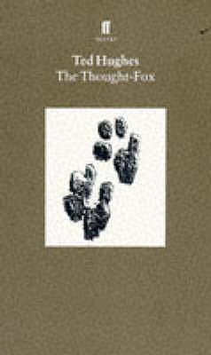 Collected Animal Poems Vol 4: The Thought Fox - Hughes, Ted