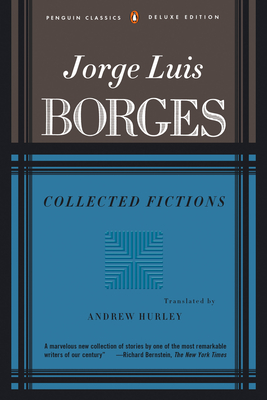 Collected Fictions - Borges, Jorge Luis (Preface by), and Hurley, Andrew (Translated by)