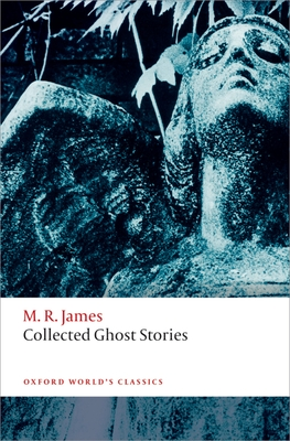 Collected Ghost Stories - James, M. R., and Jones, Darryl (Editor)