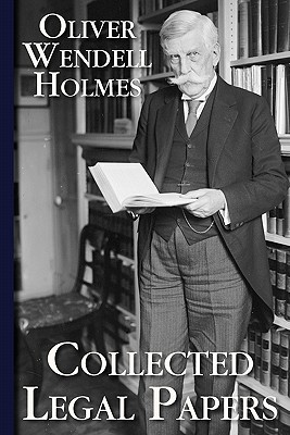 Collected Legal Papers - Holmes, Oliver Wendell