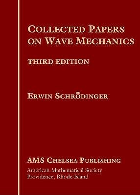 Collected Papers on Wave Mechanics - Schrodinger, Erwin