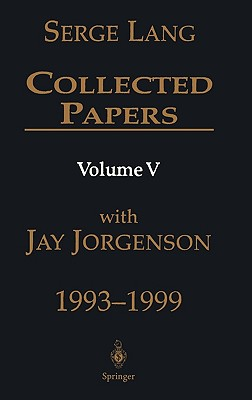 Collected Papers, Volume V: 1993-1999 - Lang, Serge, and Jorgenson, Jay