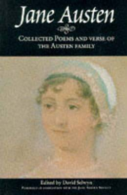 Collected Poems and Verse of the Austen Family - Austen, Jane, and Selwyn, David (Editor)