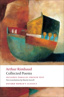 Collected Poems - Rimbaud, Arthur, and Sorrell, Martin (Translated by)