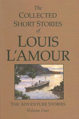 Collected Short Stories, Vol 4 - L'Amour, Louis
