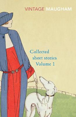 Collected Short Stories Volume 1 - Maugham, W Somerset, and Maugham, William Somerset