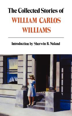 Collected Stories of William Carlos Williams - Williams, William Carlos