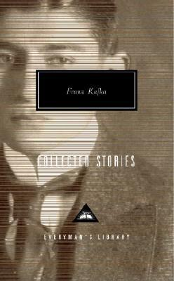 Collected Stories - Kafka, Franz, and Muir, Willa (Translated by), and Muir, Edwin (Translated by)