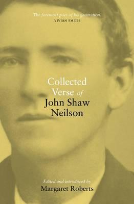 Collected Verse of John Shaw Neilson - Roberts, Margaret (Editor)
