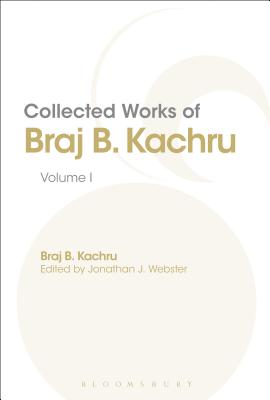 Collected Works of Braj B. Kachru: Volume 1 - Webster, Jonathan J. (Editor), and Kachru, Braj, Professor