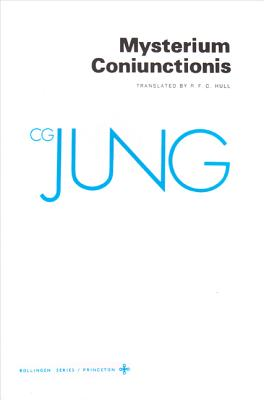 Collected Works of C.G. Jung, Volume 14: Mysterium Coniunctionis - Jung, C G, and Adler, Gerhard (Translated by), and Hull, R F C (Translated by)