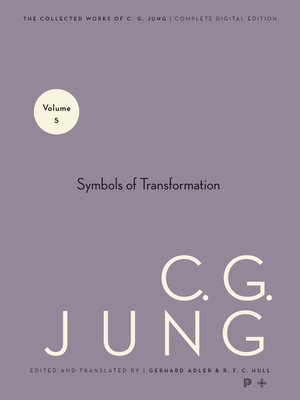 Collected Works of C.G. Jung, Volume 5: Symbols of Transformation - Jung, C G, Dr.