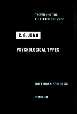 Collected Works of C.G. Jung, Volume 6: Psychological Types - Jung, Carl Gustav, and Jung, C G, Dr., and Fordham, Michael (Editor)