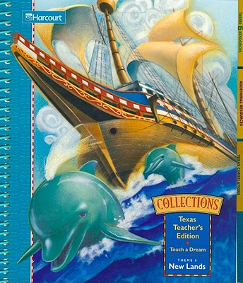 Collections, Texas Teacher's, Touch a Dream, Theme 6, New Lands - Farr, Roger C, and Strickland, Dorothy S, PhD, and Beck, Isabel L, PhD