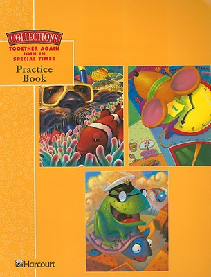 Collections Together Again Join in Special Times Practice Book, Grade 1 - Harcourt School Publishers (Creator)