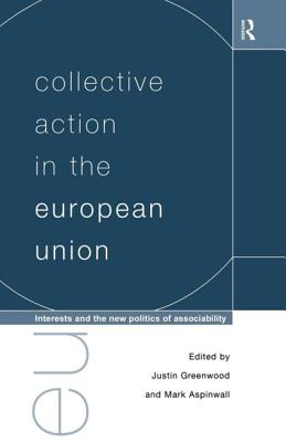Collective Action in the European Union - Apinwall, Mark