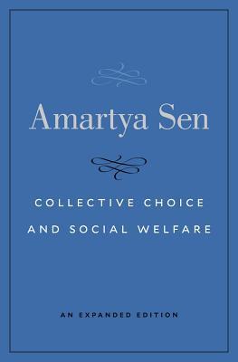 Collective Choice and Social Welfare - Sen, Amartya