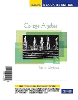 College Algebra, Books a la Carte Edition - Ratti, J S, and McWaters, Marcus S
