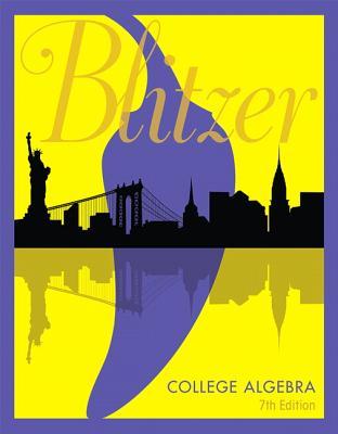 College Algebra - Blitzer, Robert F.