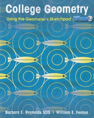 College Geometry: Using the Geometer's Sketchpad (Version 5) - Reynolds, Barbara E, and Fenton, William E