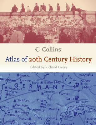 Collins Atlas of 20th Century History - Overy, Richard J