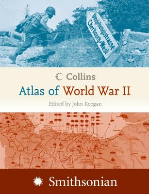 Collins Atlas of World War II - Keegan, John