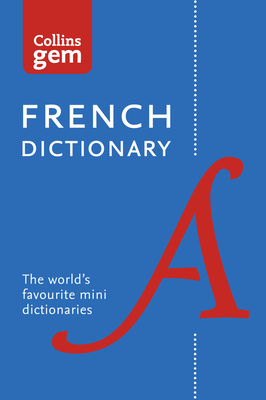 Collins French Gem Dictionary: The World's Favourite Mini Dictionaries - Collins Dictionaries