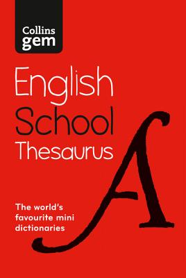 Collins Gem School Thesaurus: Trusted Support for Learning, in a Mini-Format - Collins Dictionaries